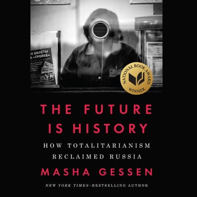 The Future Is History by Masha Gessen audiobook