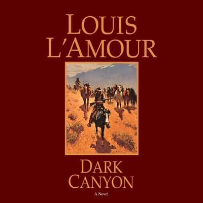 Dark Canyon by Louis L'Amour audiobook