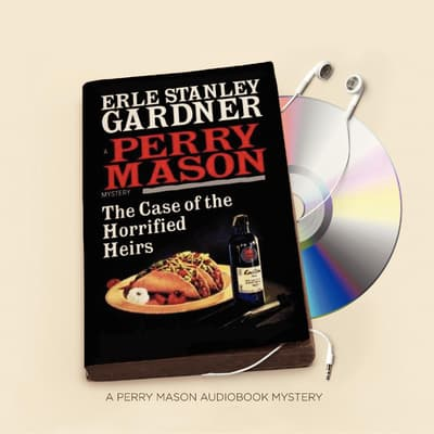 The Case of the Horrified Heirs by Erle Stanley Gardner audiobook