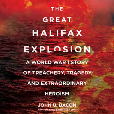 The Great Halifax Explosion by John U. Bacon audiobook