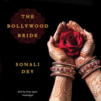 The Bollywood Bride by Sonali Dev audiobook