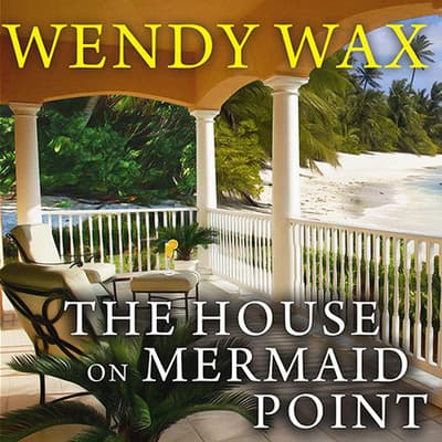 The House on Mermaid Point by Wendy Wax audiobook