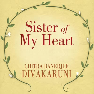 Sister of My Heart by Chitra Banerjee Divakaruni audiobook