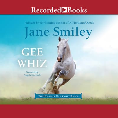 Gee Whiz by Jane Smiley audiobook