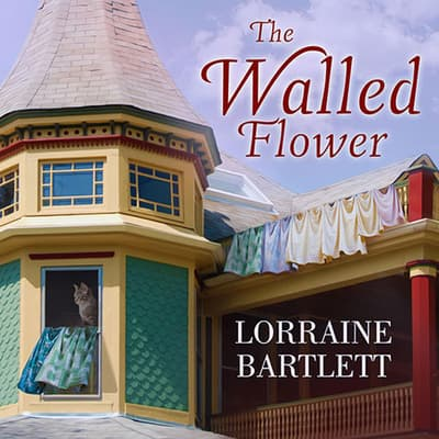 The Walled Flower by Lorraine Bartlett audiobook