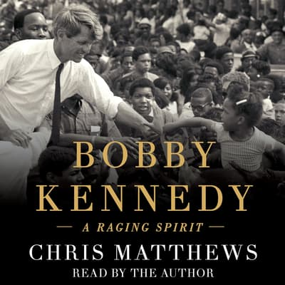 Bobby Kennedy by Chris Matthews audiobook