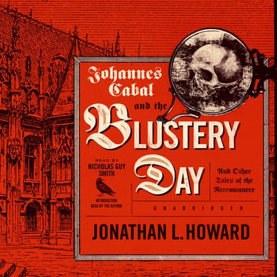 Johannes Cabal and the Blustery Day by Jonathan L. Howard audiobook