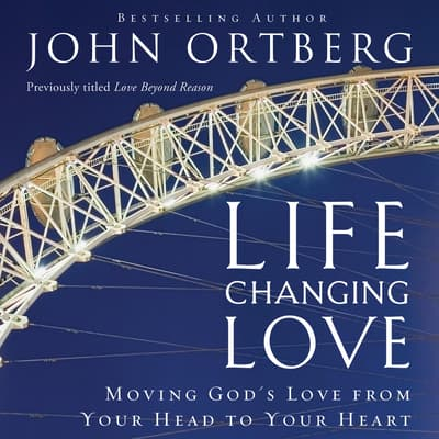 Life-Changing Love by Zondervan audiobook