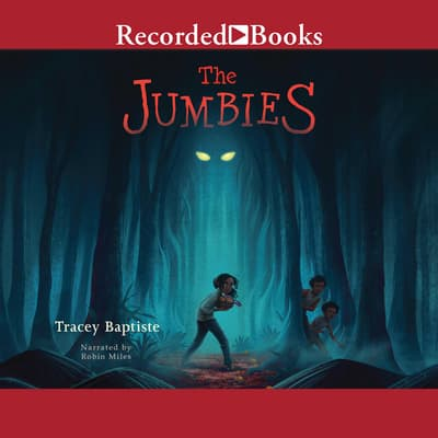 The Jumbies by Tracey Baptiste audiobook