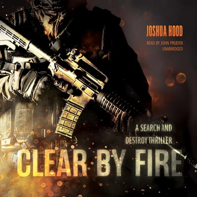 Clear by Fire by Joshua Hood audiobook