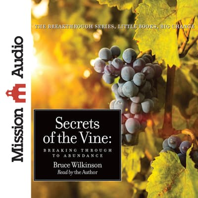 Secrets of the Vine by Bruce Wilkinson audiobook