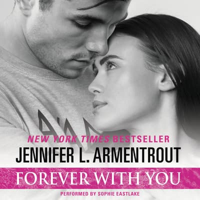 Forever with You by Jennifer L. Armentrout audiobook