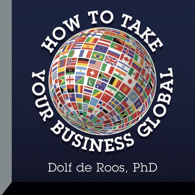 How to Take Your Business Global by Dolf de Roos audiobook