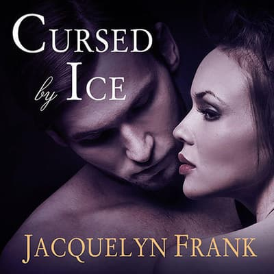 Cursed by Ice by Jacquelyn Frank audiobook