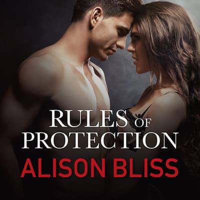 Rules of Protection by Alison Bliss audiobook