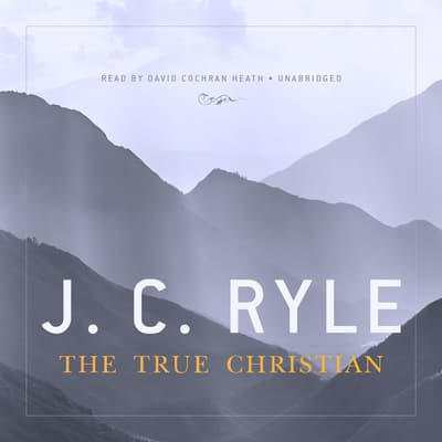 The True Christian by J. C. Ryle audiobook