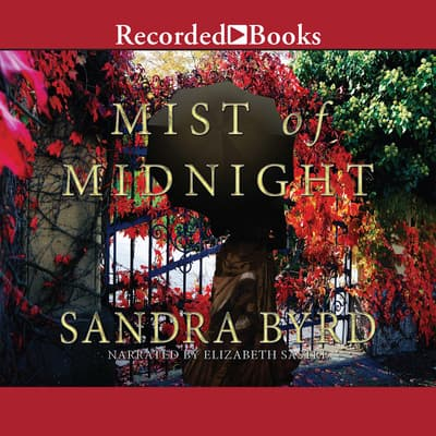 Mist of Midnight by Sandra Byrd audiobook