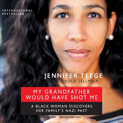 My Grandfather Would Have Shot Me by Jennifer Teege audiobook