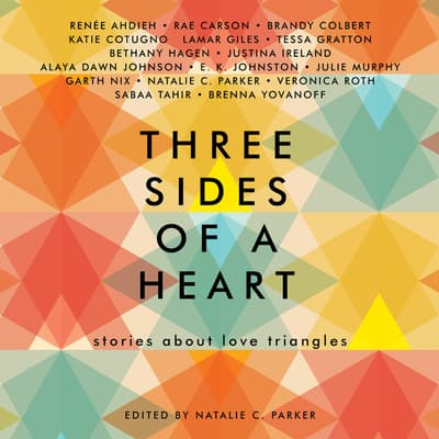 Three Sides of a Heart: Stories About Love Triangles by Natalie C. Parker audiobook