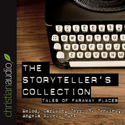 Storytellers' Collection by Melody Carlson audiobook