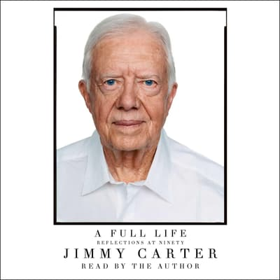 A Full Life by Jimmy Carter audiobook