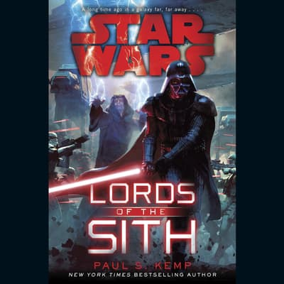 Lords of the Sith: Star Wars by Paul S. Kemp audiobook