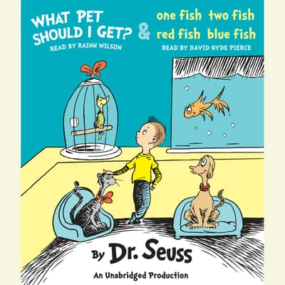 What Pet Should I Get? and One Fish Two Fish Red Fish Blue Fish by Seuss audiobook