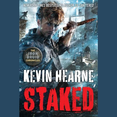 Staked by Kevin Hearne audiobook