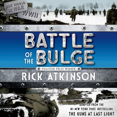 Battle of the Bulge [The Young Readers Adaptation] by Rick Atkinson audiobook