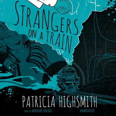 Strangers on a Train by Patricia Highsmith audiobook