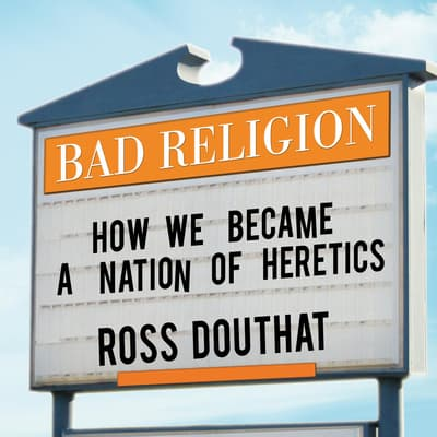 Bad Religion by Ross Douthat audiobook