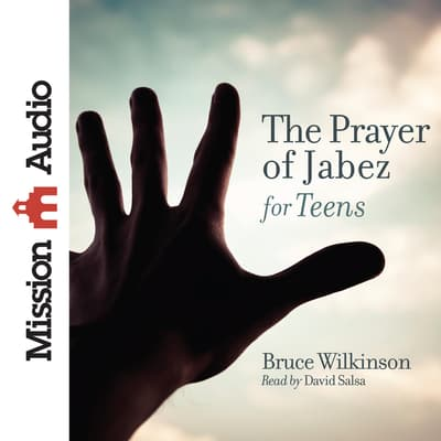 The Prayer of Jabez for Teens by Bruce Wilkinson audiobook
