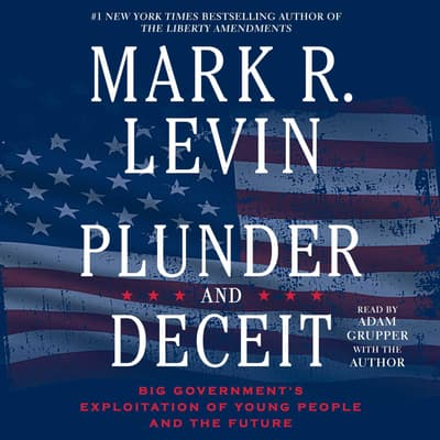 Plunder and Deceit by Mark R. Levin audiobook