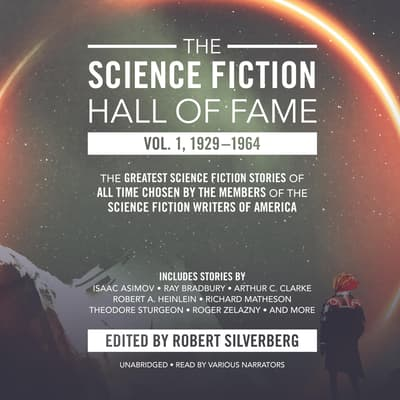 The Science Fiction Hall of Fame, Vol. 1, 1929–1964 by Robert A. Heinlein audiobook