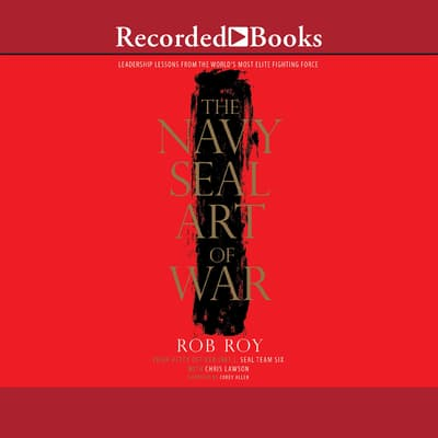 The Navy SEAL Art of War by Rob Roy audiobook