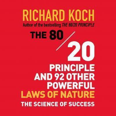 The 80/20 Principle and 92 Other Powerful Laws Nature by Richard Koch audiobook