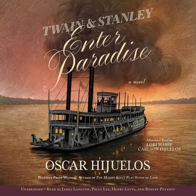 Twain & Stanley Enter Paradise by Oscar Hijuelos audiobook
