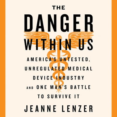 The Danger Within Us by Jeanne Lenzer audiobook