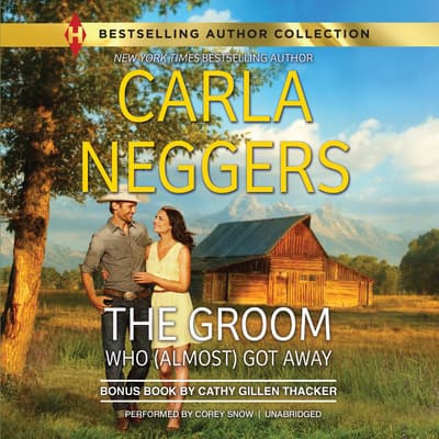 The Groom Who (Almost) Got Away by Carla Neggers audiobook