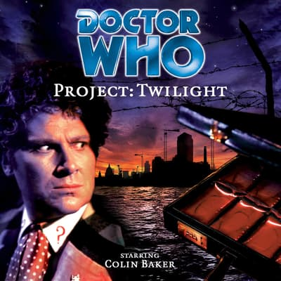 Doctor Who: Project: Twilight by Mark Wright audiobook