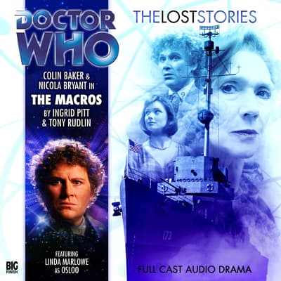 Doctor Who: The Lost Stories: The Macros by Ingrid Pitt audiobook
