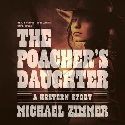 The Poacher's Daughter by Michael Zimmer audiobook