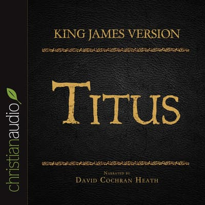Holy Bible in Audio - King James Version: Titus by David Cochran Heath audiobook