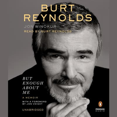 But Enough About Me by Burt Reynolds audiobook