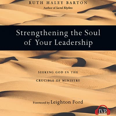 Strengthening the Soul of Your Leadership by Ruth Haley Barton audiobook