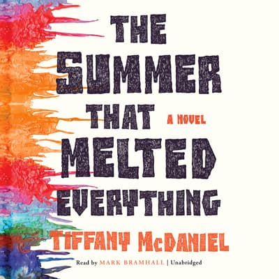 The Summer That Melted Everything by Tiffany McDaniel audiobook