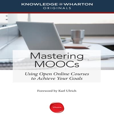 Mastering MOOCs by Knowledge@Wharton audiobook