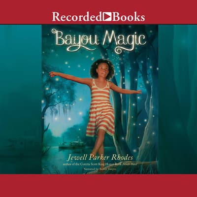 Bayou Magic by Jewell Parker Rhodes audiobook
