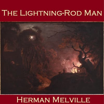 The Lightning-Rod Man by Herman Melville audiobook