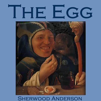 The Egg by Sherwood Anderson audiobook